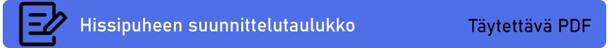 Täytettävä PDF-tiedosto: Hissipuheen suunnittelutaulukko