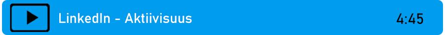 Linkki videoon: LinkedIn - Aktiivisuus