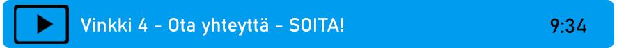 Linkki videoon: Vinkki 4 - Ota yhteyttä, SOITA!